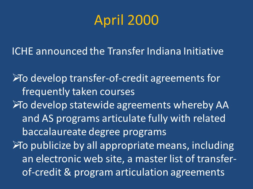 April 2000 ICHE announced the Transfer Indiana Initiative