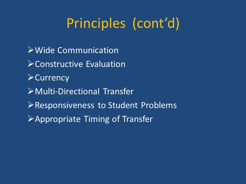 Principles (cont'd) Wide Communication Constructive Evaluation