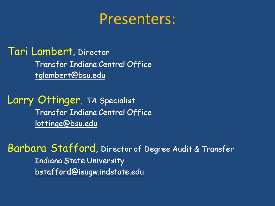 Presenters: Tari Lambert, Director Larry Ottinger, TA Specialist
