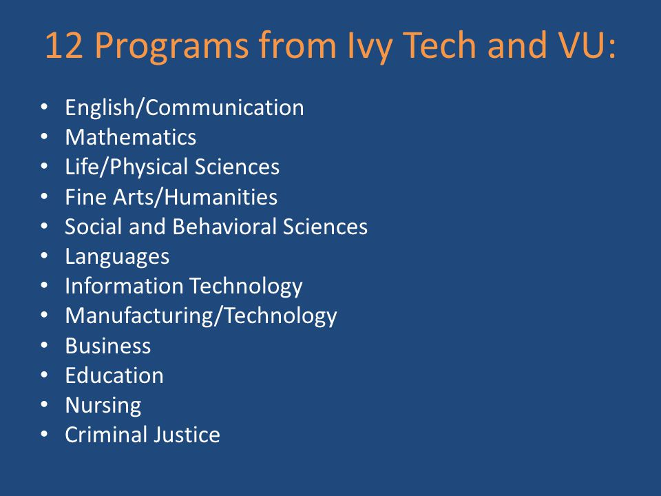 12 Programs from Ivy Tech and VU:
