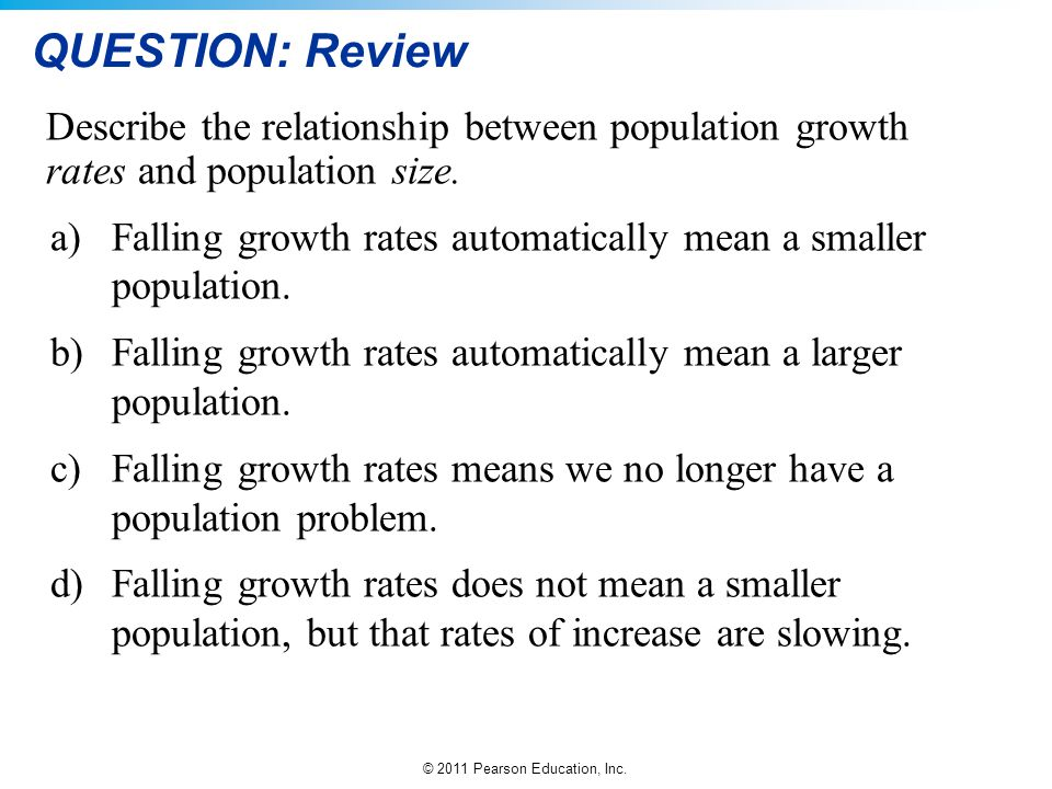 QUESTION: Review Describe the relationship between population growth rates and population size.