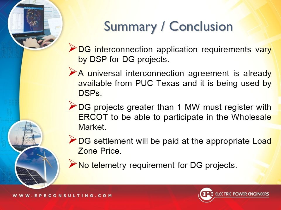 Summary / Conclusion DG interconnection application requirements vary by DSP for DG projects.