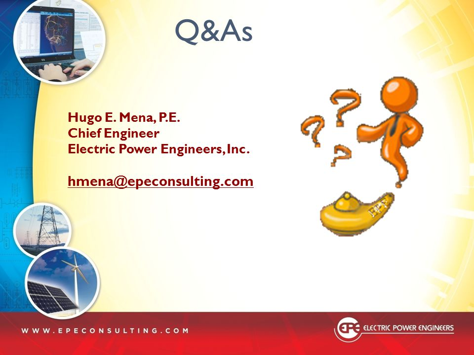 Q&As hmena@epeconsulting.com Hugo E. Mena, P.E. Chief Engineer