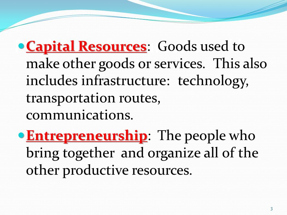 Productive Resources cont'd
