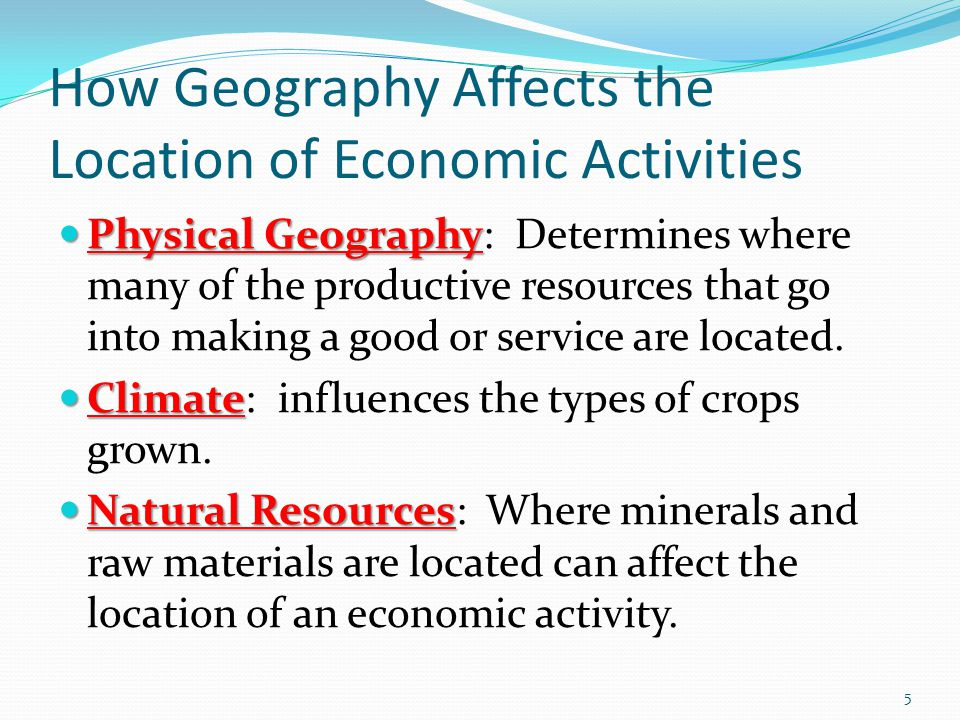 How Geography Affects the Location of Economic Activities