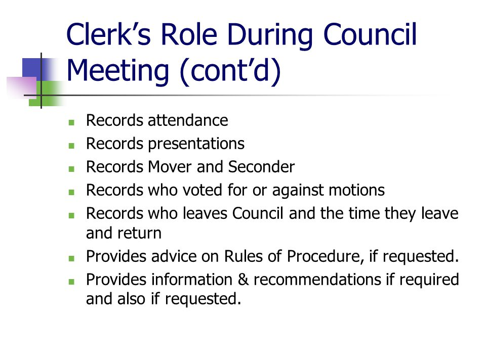 Clerk's Role During Council Meeting (cont'd)