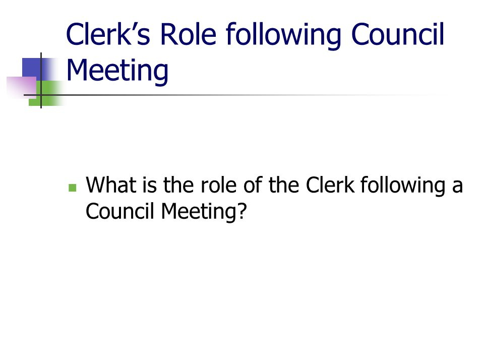 Clerk's Role following Council Meeting