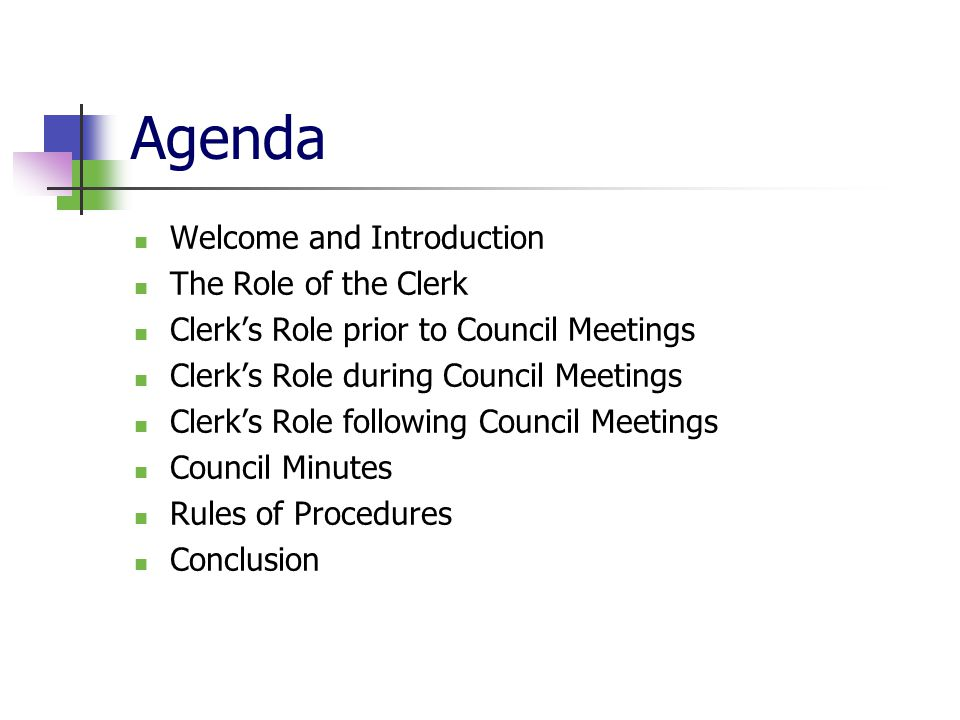 Agenda Welcome and Introduction The Role of the Clerk