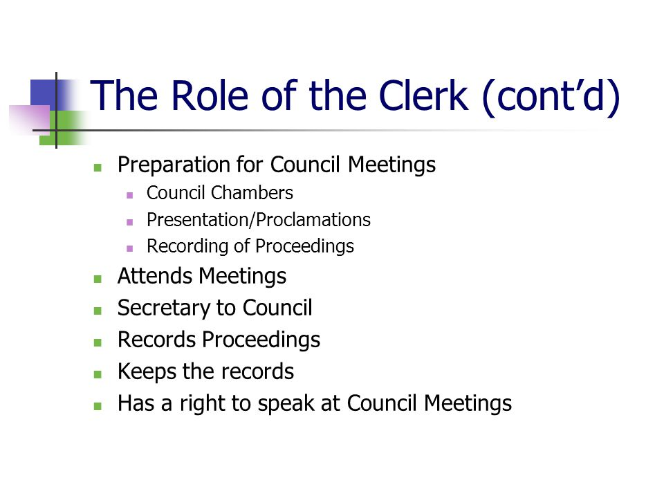 The Role of the Clerk (cont'd)