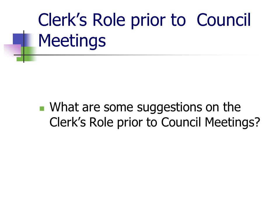 Clerk's Role prior to Council Meetings