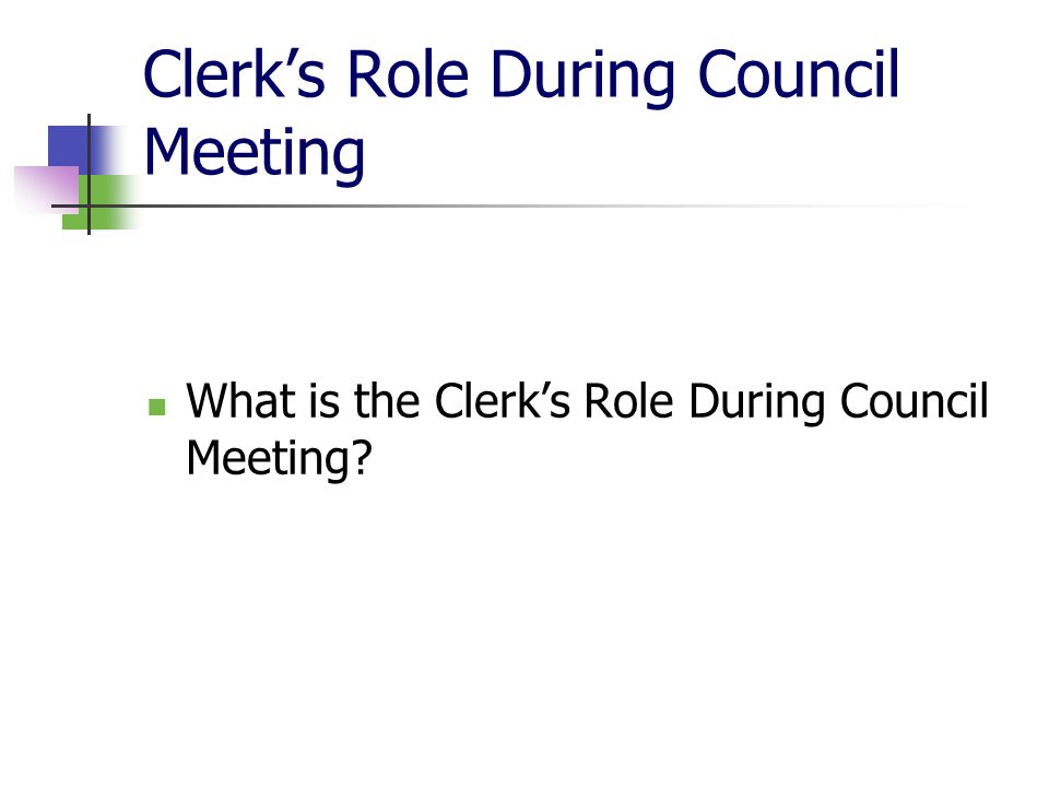 Clerk's Role During Council Meeting