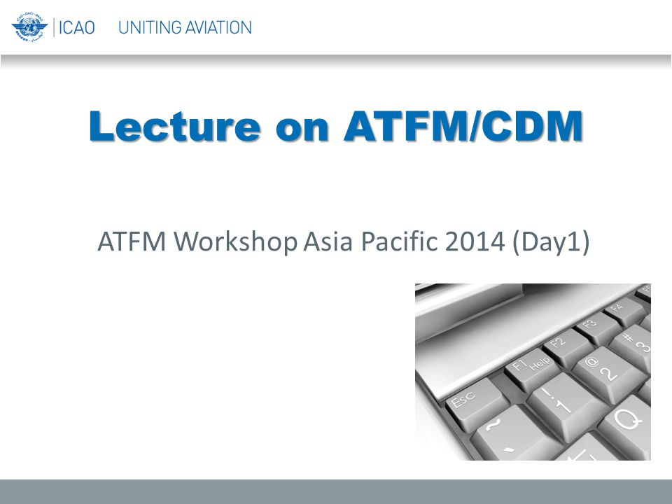 ATFM Workshop Asia Pacific 2014 (Day1)