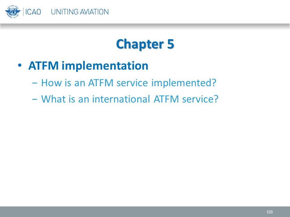 Chapter 5 ATFM implementation How is an ATFM service implemented