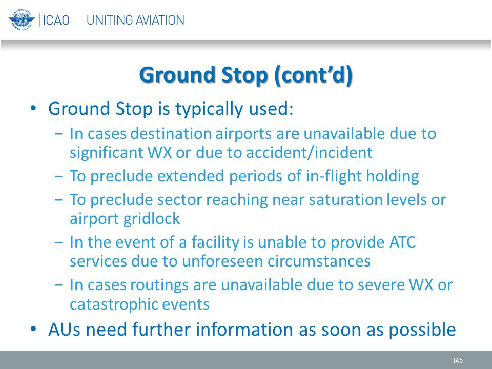 Ground Stop (cont'd) Ground Stop is typically used: