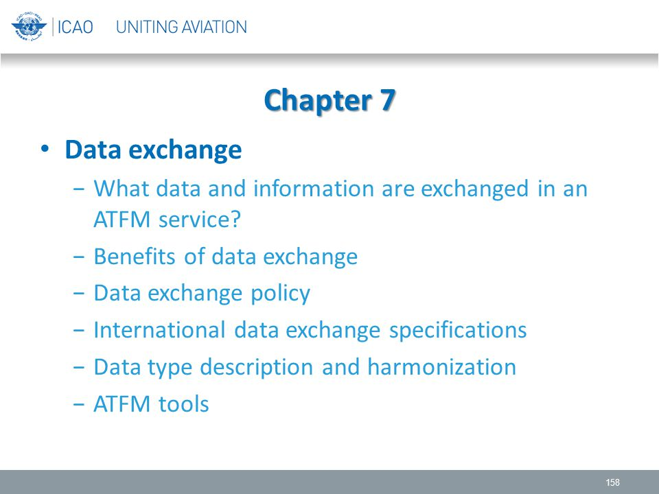 Chapter 7 Data exchange. What data and information are exchanged in an ATFM service Benefits of data exchange.