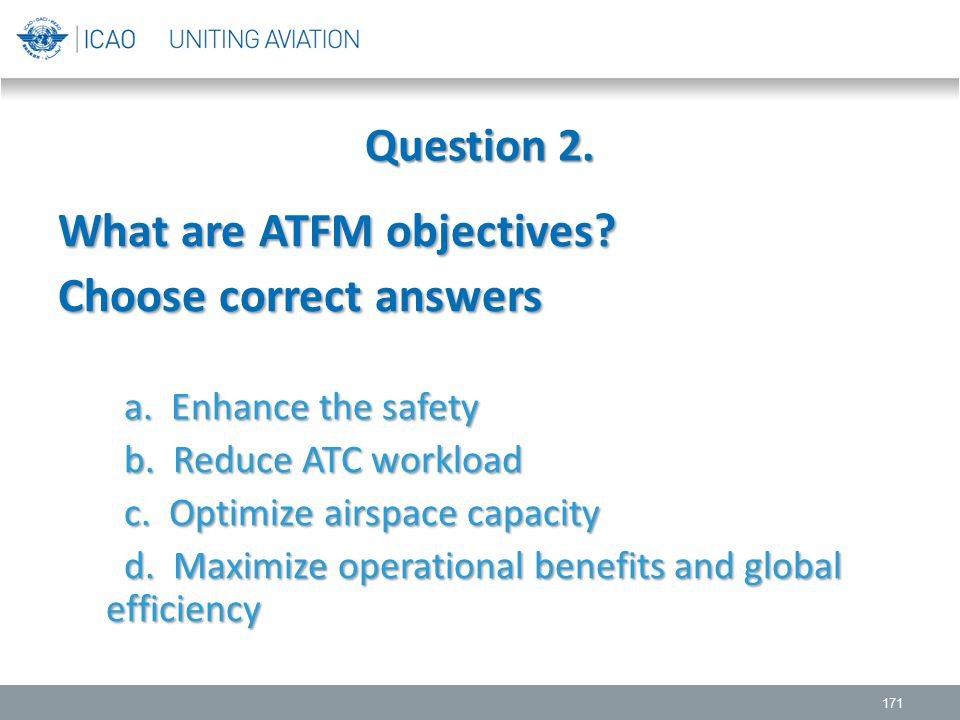 What are ATFM objectives Choose correct answers