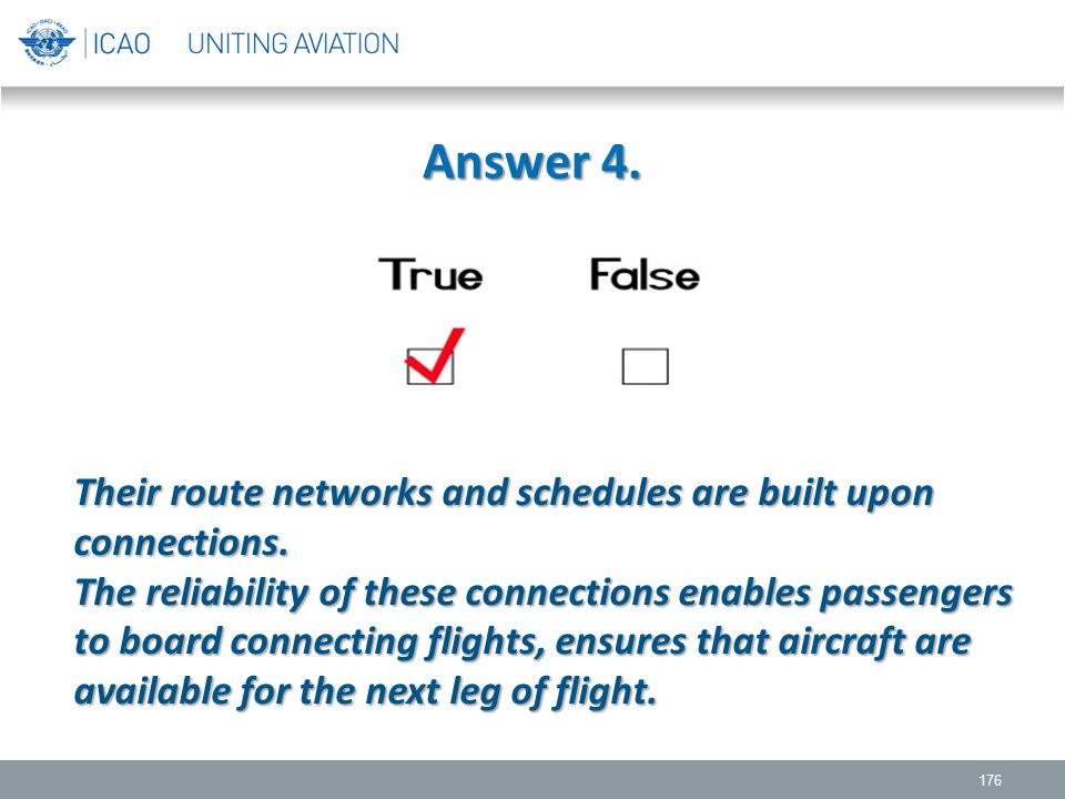 Answer 4. Their route networks and schedules are built upon