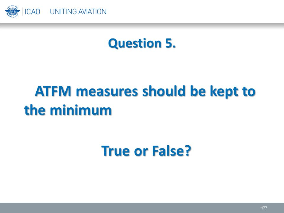 ATFM measures should be kept to the minimum