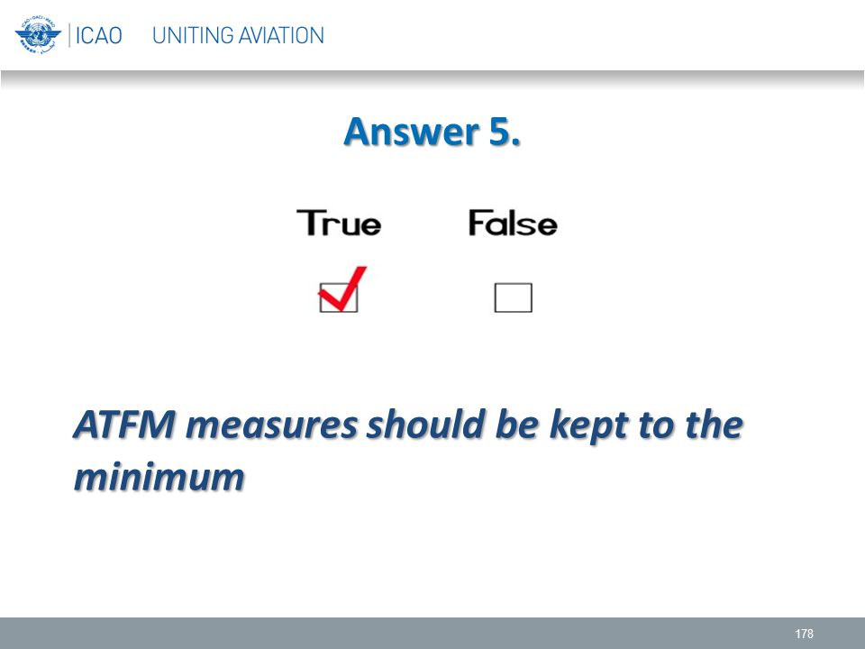Answer 5. ATFM measures should be kept to the minimum