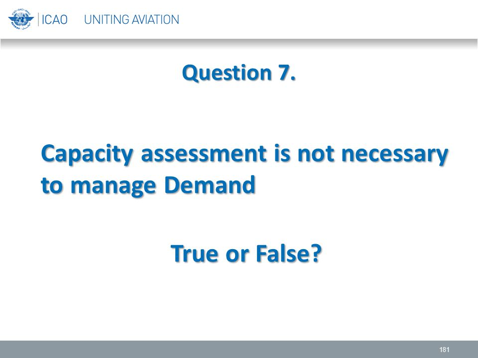 Capacity assessment is not necessary to manage Demand