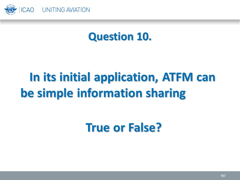 In its initial application, ATFM can be simple information sharing
