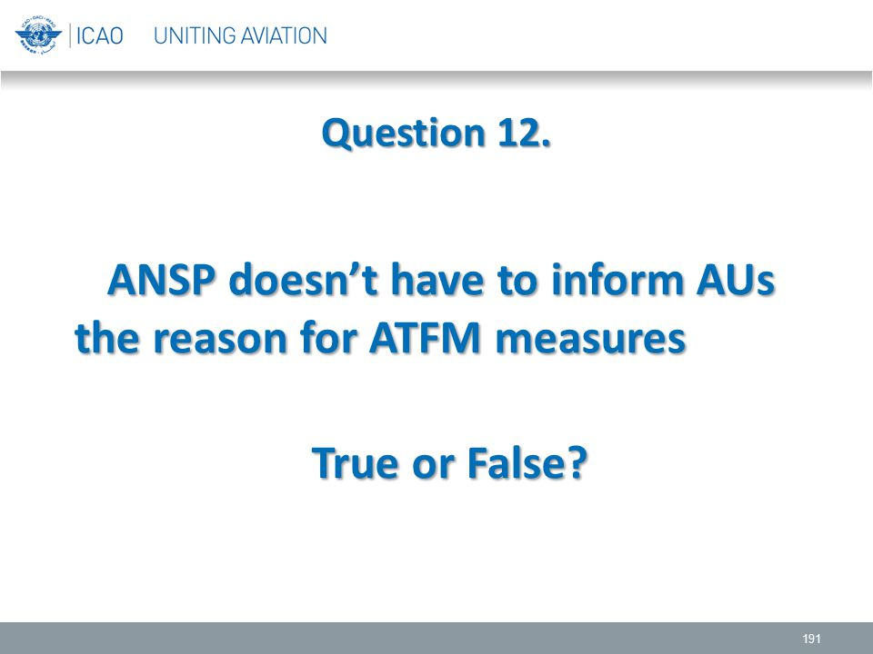 ANSP doesn't have to inform AUs the reason for ATFM measures