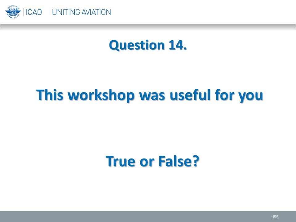 This workshop was useful for you
