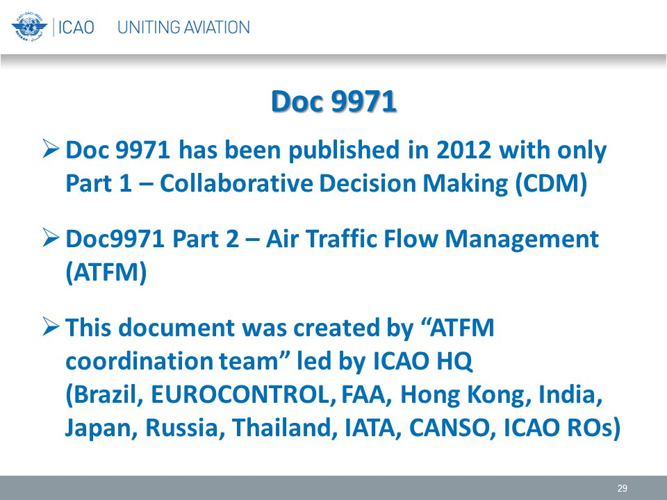 Doc 9971 Doc 9971 has been published in 2012 with only Part 1 – Collaborative Decision Making (CDM)