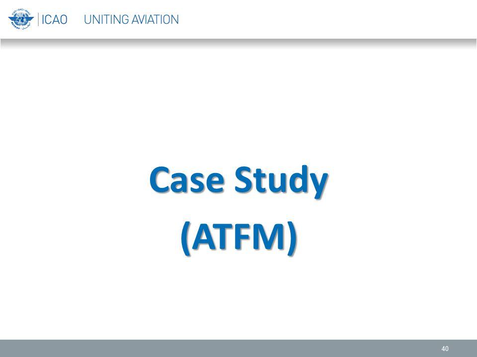 Case Study (ATFM)