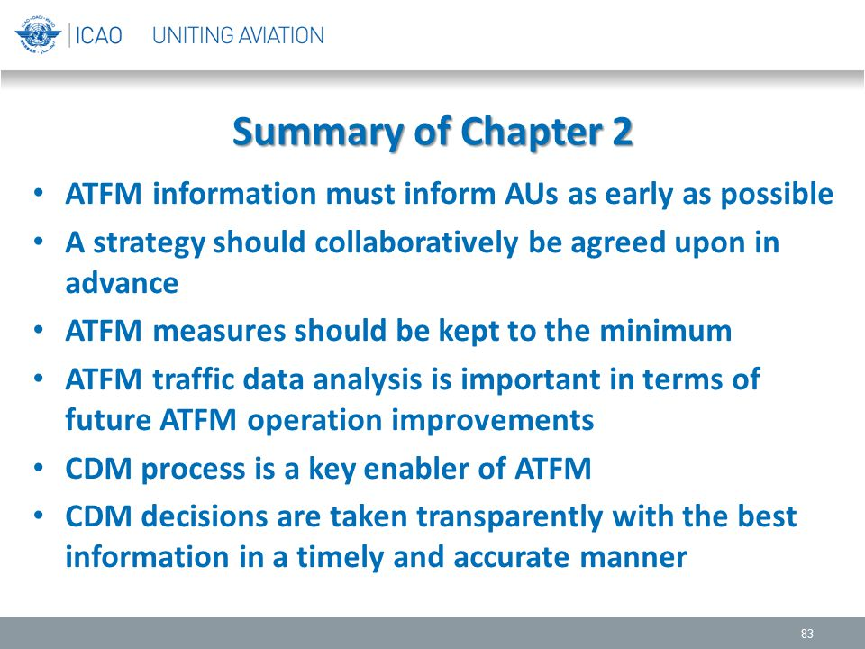 Summary of Chapter 2 ATFM information must inform AUs as early as possible. A strategy should collaboratively be agreed upon in advance.