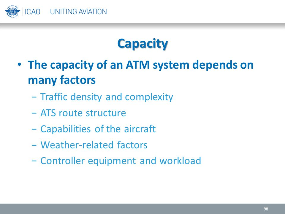 Capacity The capacity of an ATM system depends on many factors