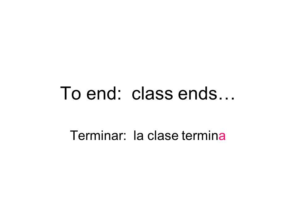 Terminar: la clase termina