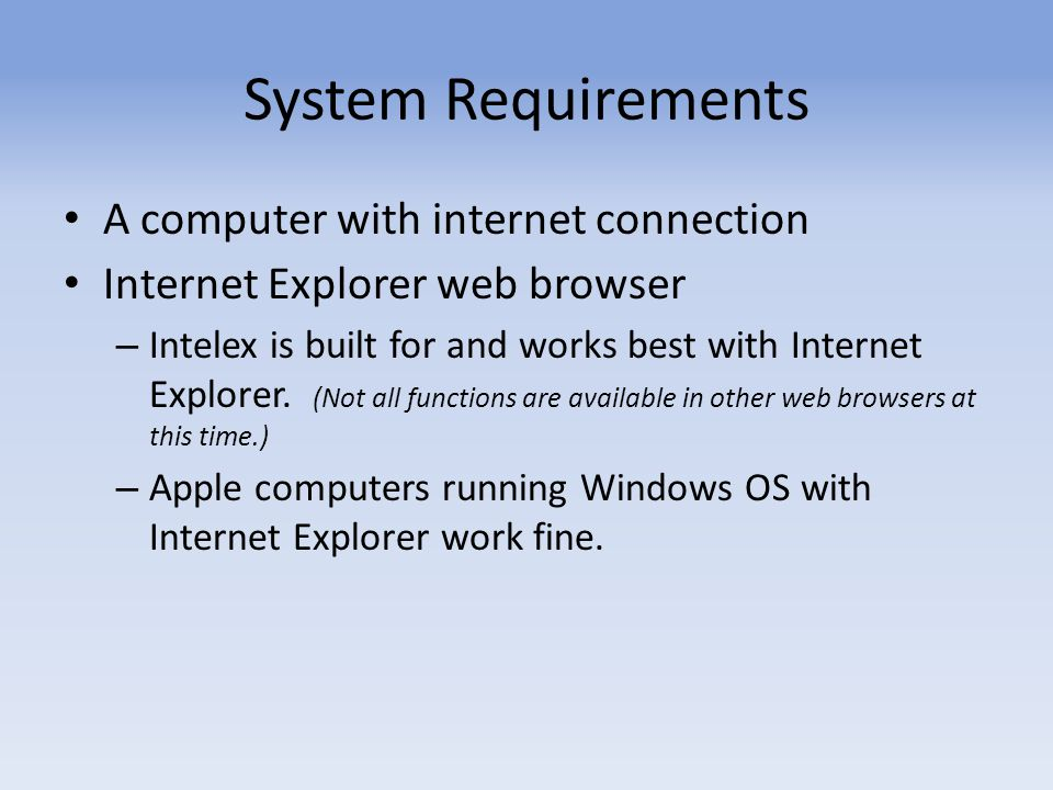System Requirements A computer with internet connection