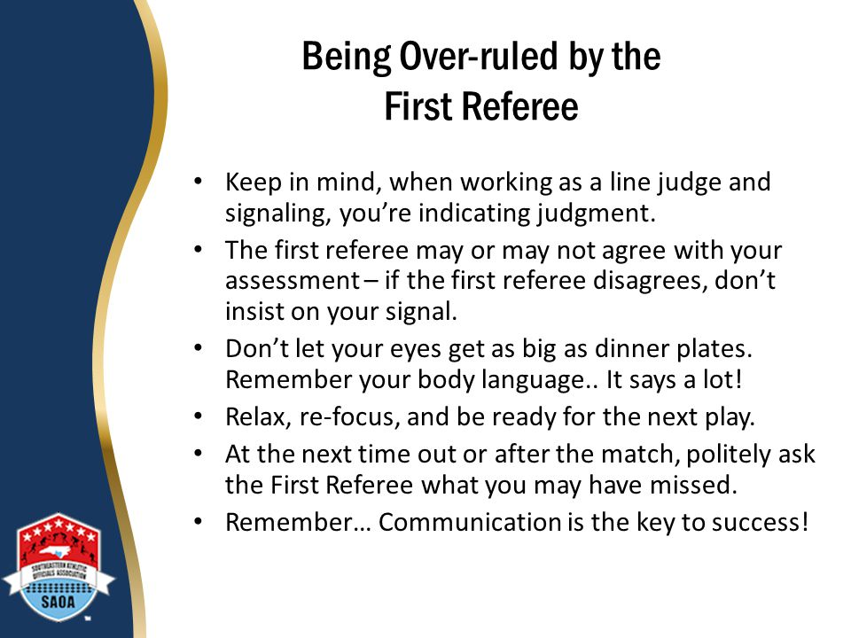 Being Over-ruled by the First Referee