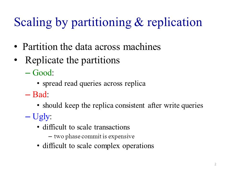 Scaling by partitioning & replication