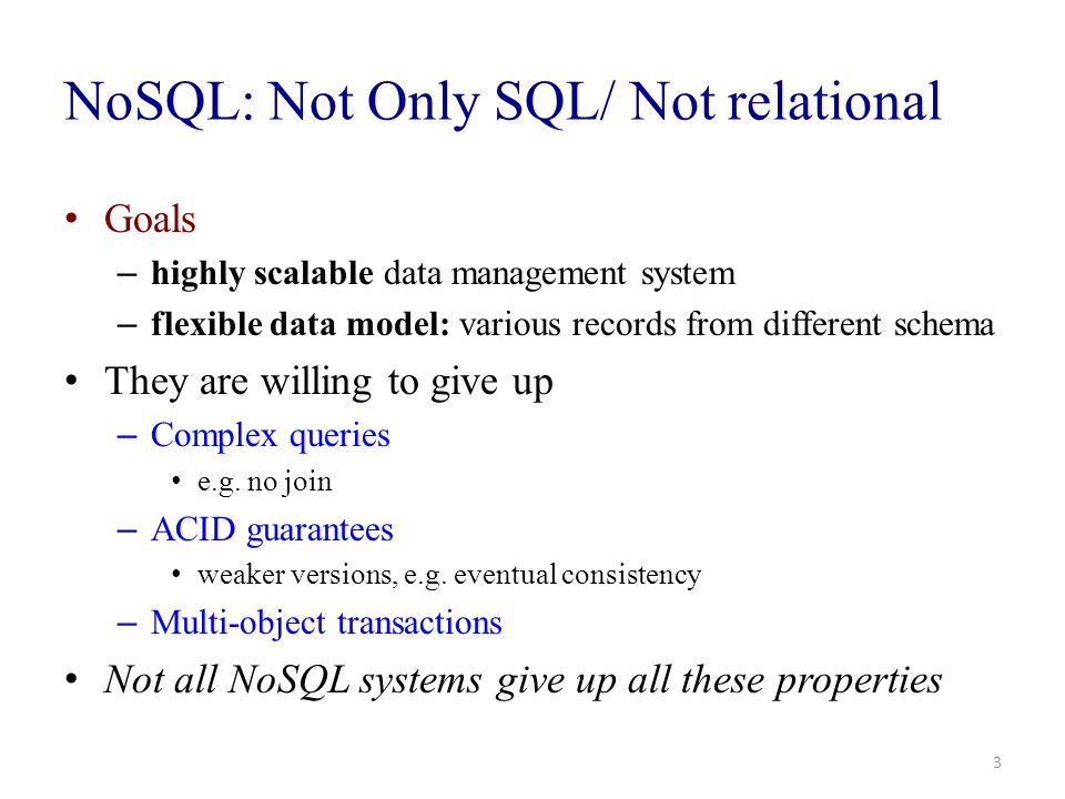 NoSQL: Not Only SQL/ Not relational