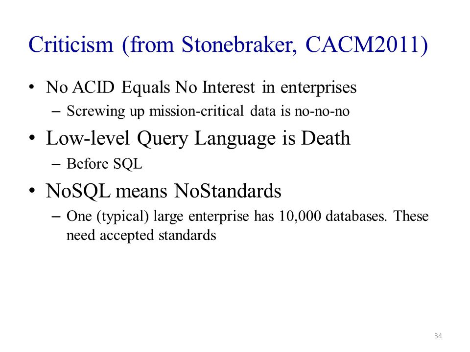 Criticism (from Stonebraker, CACM2011)