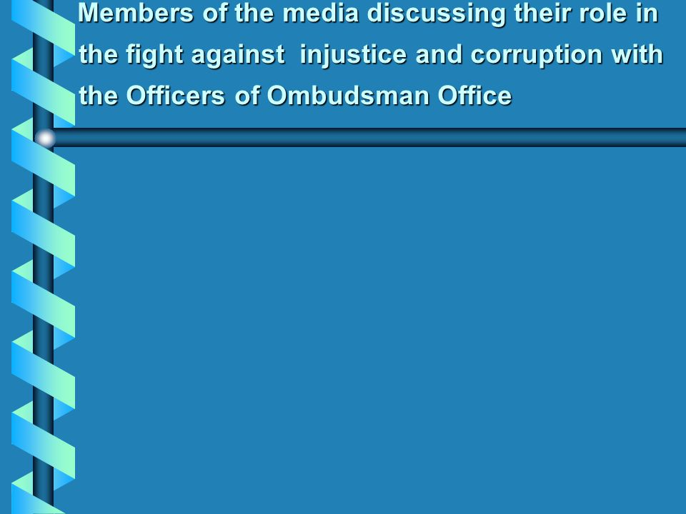 Members of the media discussing their role in the fight against injustice and corruption with the Officers of Ombudsman Office