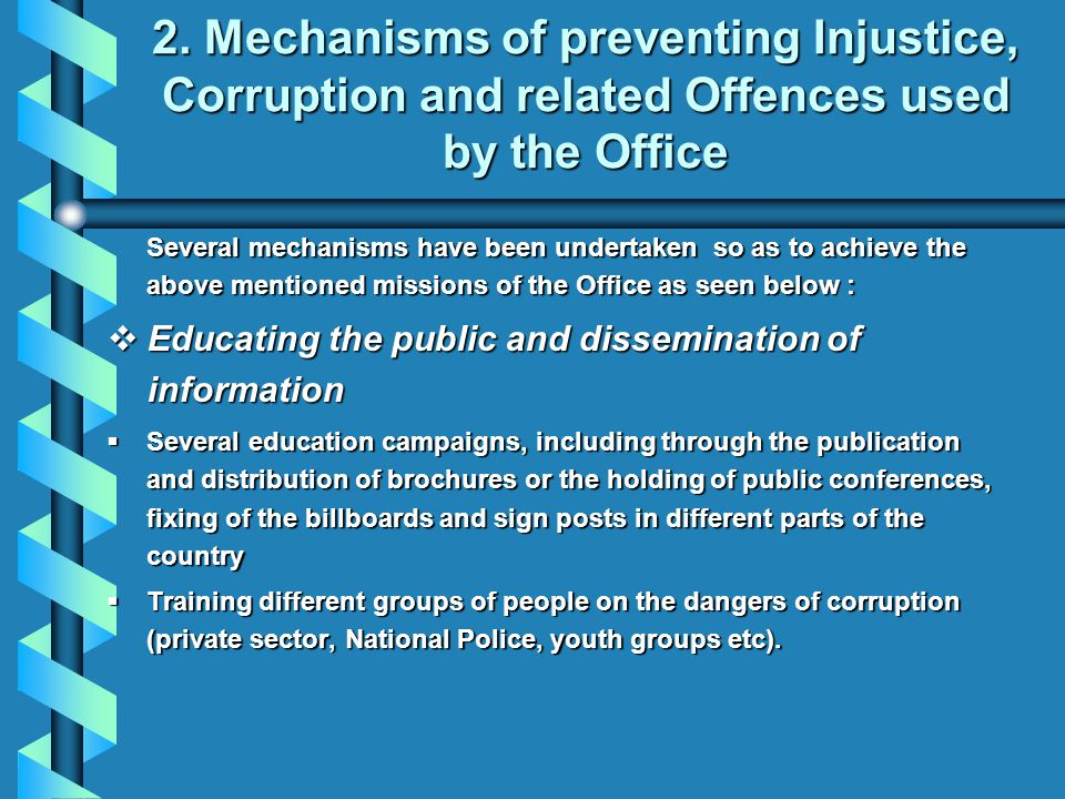 2. Mechanisms of preventing Injustice, Corruption and related Offences used by the Office