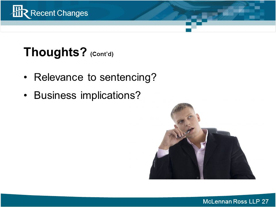 Thoughts (Cont'd) Relevance to sentencing Business implications