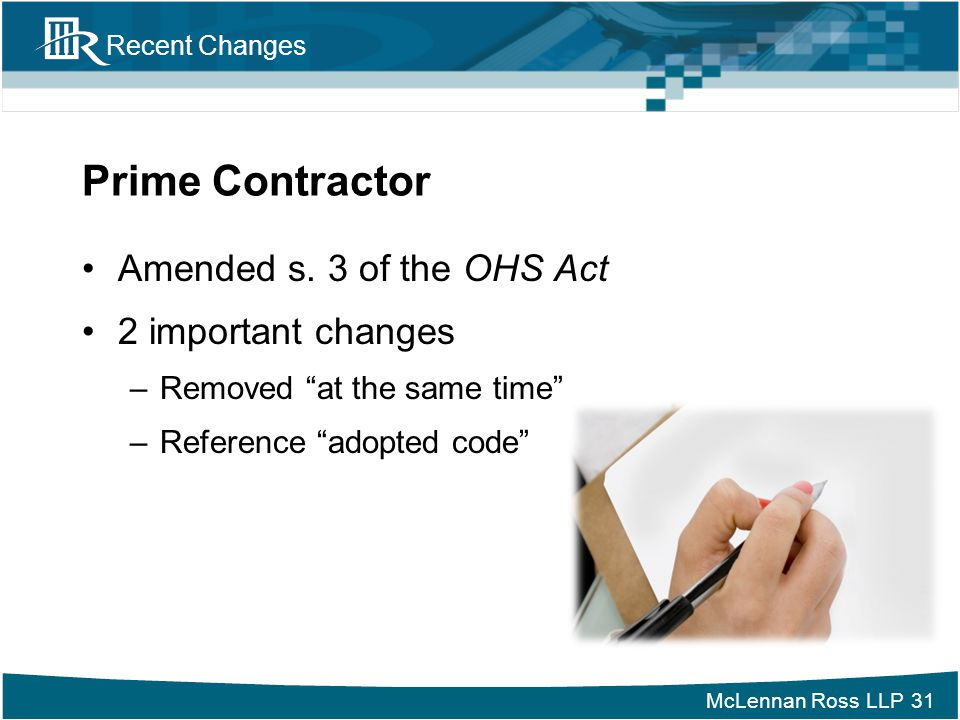 Prime Contractor Amended s. 3 of the OHS Act 2 important changes