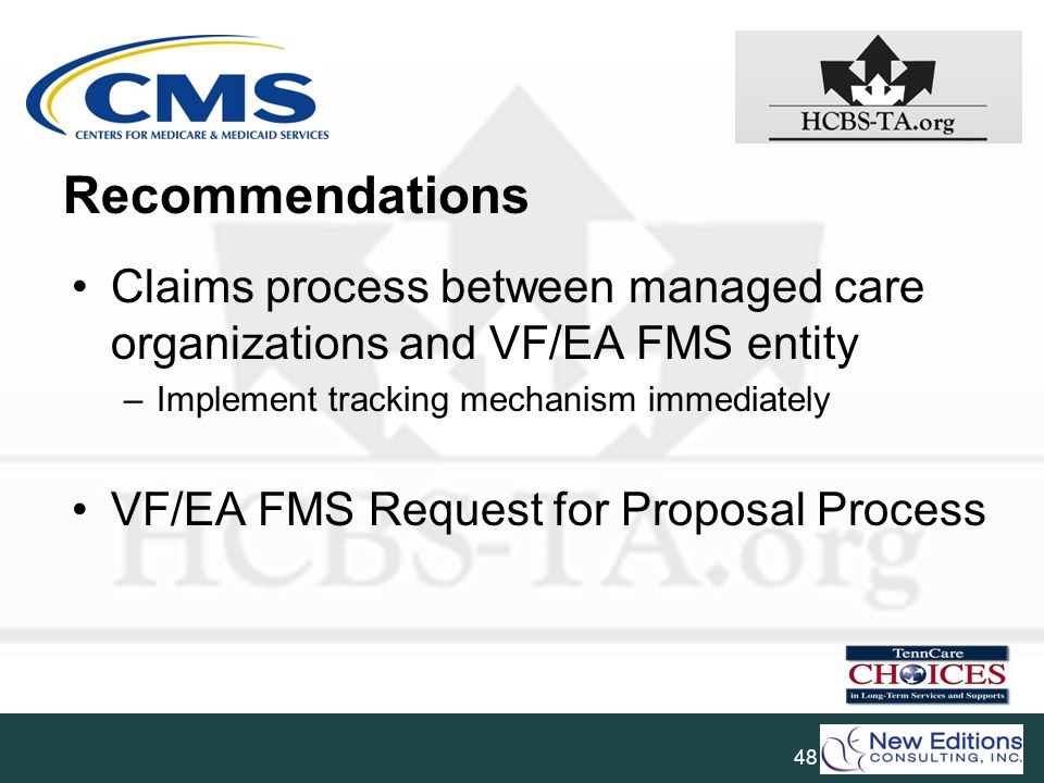 Recommendations Claims process between managed care organizations and VF/EA FMS entity. Implement tracking mechanism immediately.