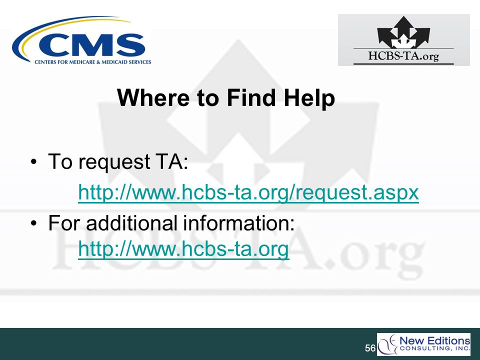Where to Find Help To request TA: http://www.hcbs-ta.org/request.aspx