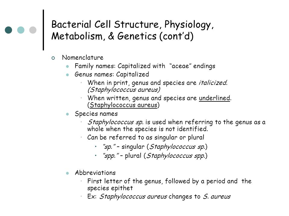 Bacterial Cell Structure, Physiology, Metabolism, & Genetics (cont'd)