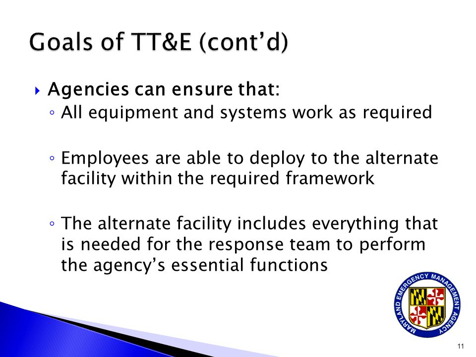 Goals of TT&E (cont'd) Agencies can ensure that: