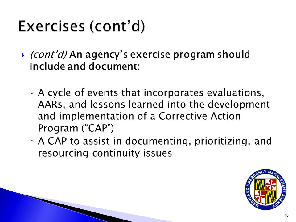 Exercises (cont'd) (cont'd) An agency's exercise program should include and document: