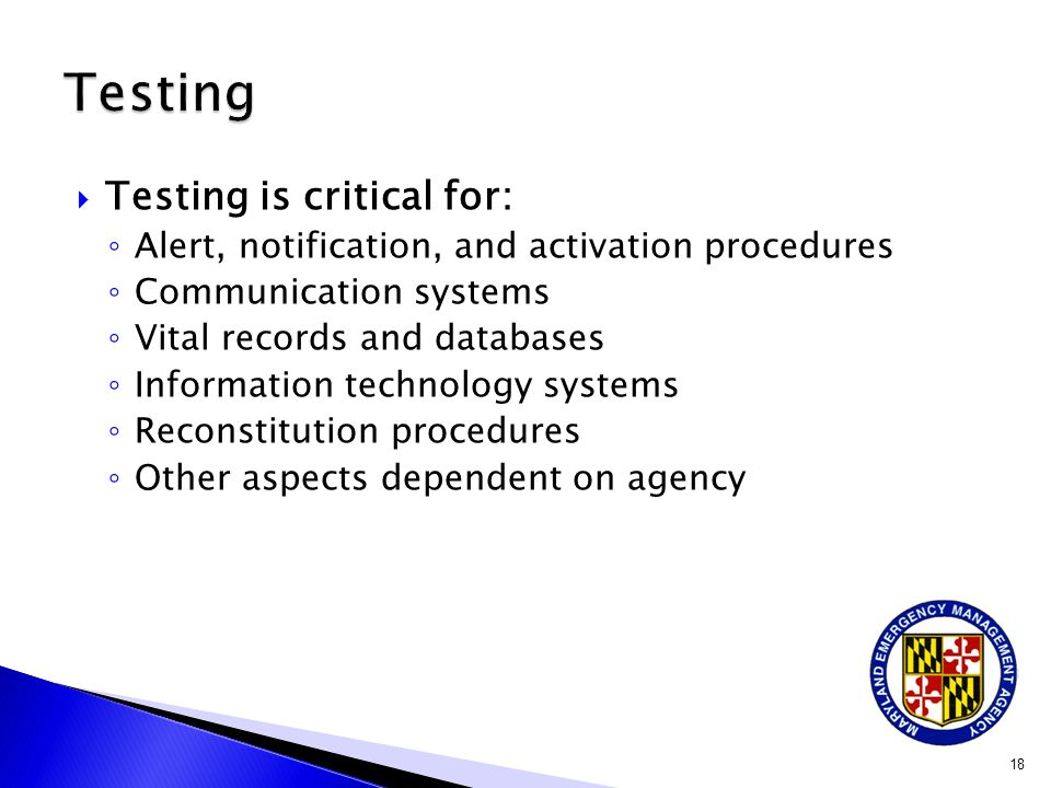 Testing Testing is critical for: