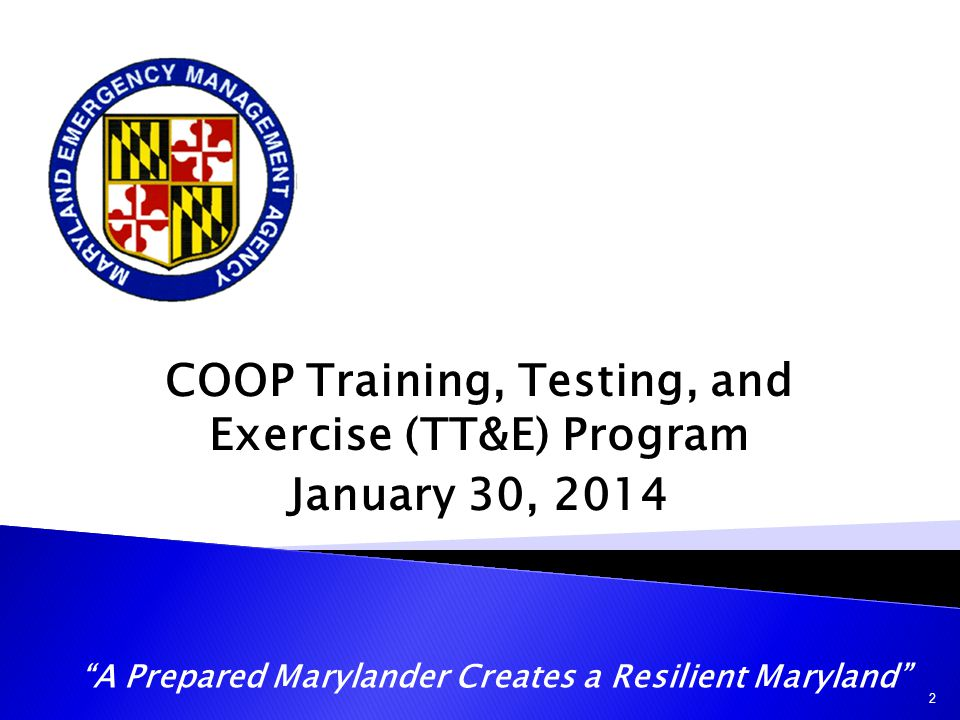 COOP Training, Testing, and Exercise (TT&E) Program January 30, 2014