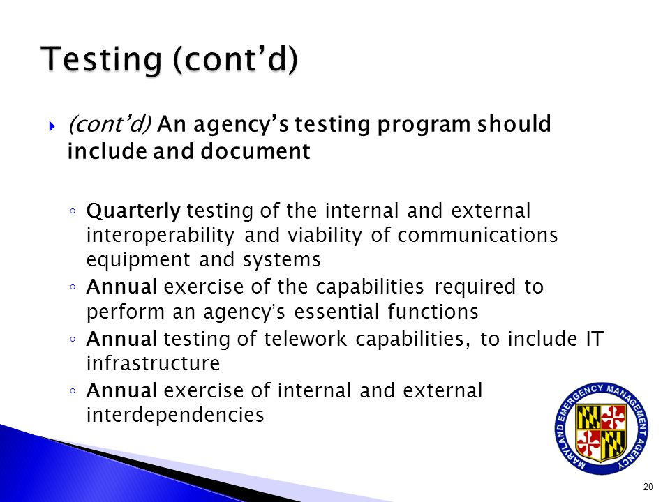Testing (cont'd) (cont'd) An agency's testing program should include and document.