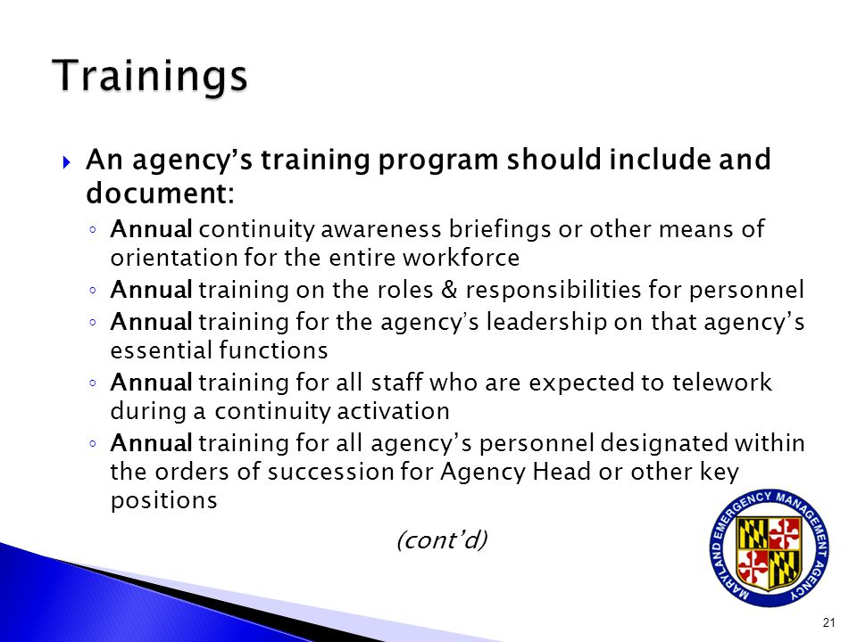 Trainings An agency's training program should include and document: